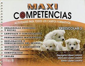 MAXI COMPETENCIAS 3 ACTIVIDADES PARA TODOS LOS CAMPOS FORMATIVOS. PREESCOLAR