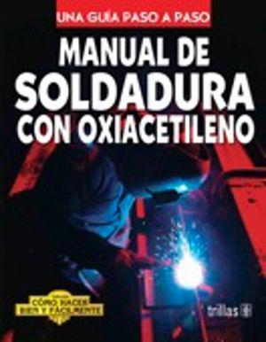 MANUAL DE SOLDADURA CON OXIACETILENO