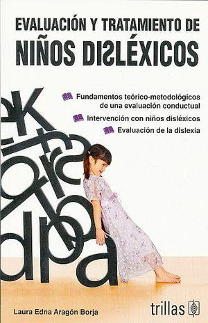 EVALUACION Y TRATAMIENTO DE NIÑOS DISLEXICOS / 2 ED.