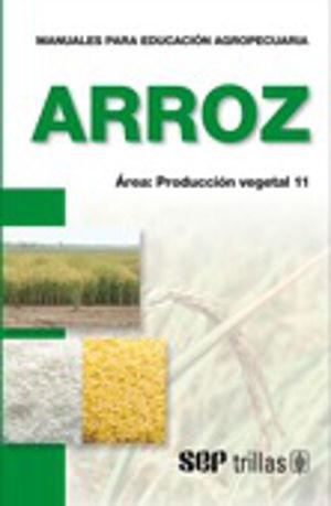 ARROZ. MANUALES PARA EDUCACION AGROPECUARIA