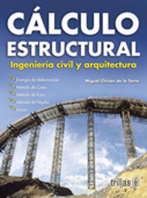 CALCULO ESTRUCTURAL. INGENIERIA CIVIL Y ARQUITECTURA