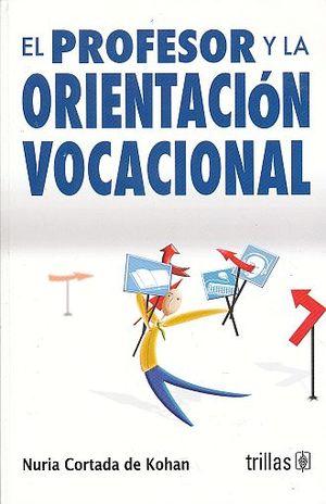 PROFESOR Y LA ORIENTACION VOCACIONAL, EL / 2 ED.