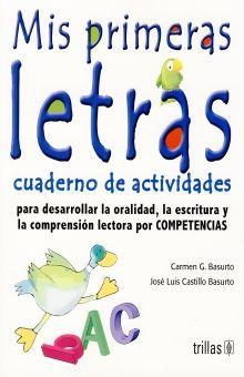 MIS PRIMERAS LETRAS CUADERNO DE ACTIVIDADES. PREESCOLAR / 4 ED.