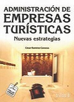 ADMINISTRACION DE EMPRESAS TURISTICAS. NUEVAS ESTRATEGIAS
