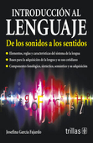 INTRODUCCION AL LENGUAJE. DE LOS SONIDOS A LOS SENTIDOS / 2 ED.