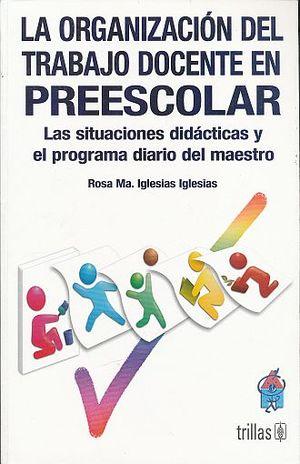 ORGANIZACION DEL TRABAJO DOCENTE EN PREESCOLAR / 2 ED.