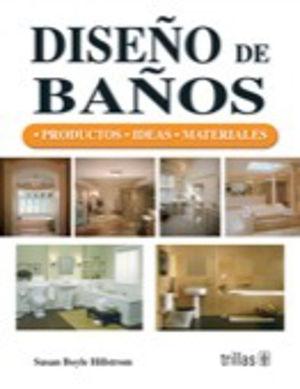 DISEÑO DE BAÑOS. PRODUCTOS IDEAS MATERIALES