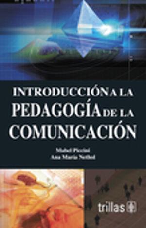 INTRODUCCION A LA PEDAGOGIA DE LA COMUNICACION / 3 ED.