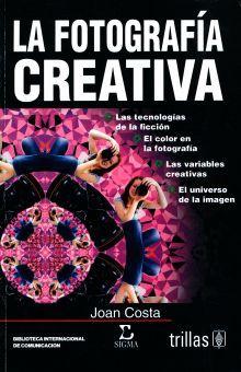 FOTOGRAFIA CREATIVA, LA / 2 ED.