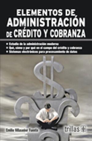 ELEMENTOS DE ADMINISTRACION DE CREDITO Y COBRANZA