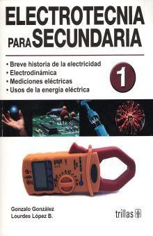 ELECTROTECNIA PARA SECUNDARIA 1 / 2 ED.