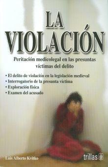 VIOLACION, LA. PERITACION MEDICOLEGAL EN LAS PRESUNTAS VICTIMAS DEL DELITO / 3 ED.