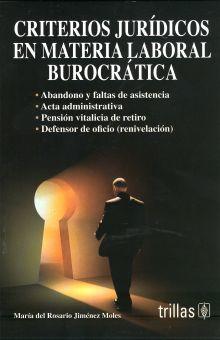 CRITERIOS JURIDICOS EN MATERIA LABORAL BUROCRATICA