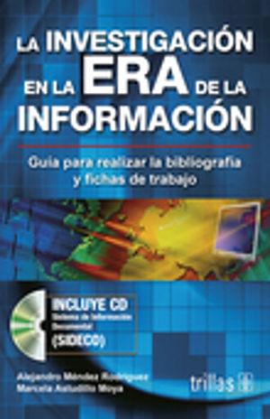 INVESTIGACION EN LA ERA DE LA INFORMACION, LA (INCLUYE CD)
