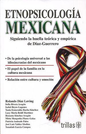 ETNOPSICOLOGIA MEXICANA. SIGUIENDO LA HUELLA TEORICA Y EMPIRICA DE DIAZ GUERRERO