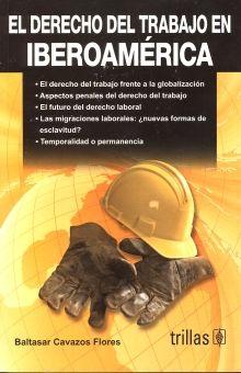 DERECHO DEL TRABAJO EN IBEROAMERICA, EL