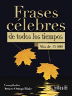 FRASES CELEBRES DE TODOS LOS TIEMPOS