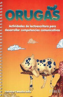 ORUGAS. ACTIVIDADES DE LECTOESCRITURA PARA DESARROLLAR COMPETENCIAS COMUNICATIVAS PREESCOLAR