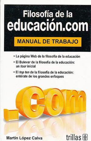 FILOSOFIA DE LA EDUCACION.COM. MANUAL DE TRABAJO