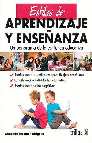 ESTILOS DE APRENDIZAJE Y ENSEÑANZA. UN PANORAMA DE LA ESTILISTICA EDUCATIVA / 2 ED.