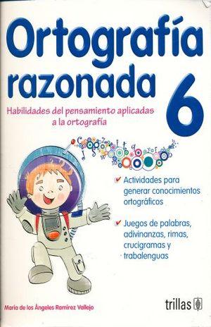 ORTOGRAFIA RAZONADA 6. HABILIDADES DEL PENSAMIENTO APLICADAS A LA ORTOGRAFIA PRIMARIA