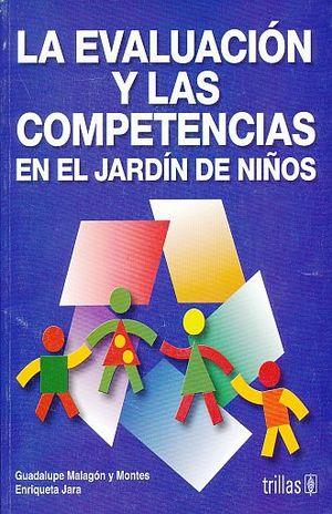 EVALUACION Y LAS COMPETENCIAS EN EL JARDIN DE NIÑOS, LA
