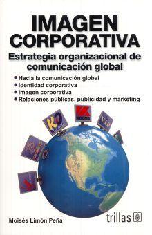 IMAGEN CORPORATIVA. ESTRATEGIA ORGANIZACIONAL DE COMUNICACION GLOBAL