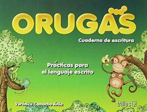 ORUGAS CUADERNO DE ESCRITURA PRACTICAS PARA EL LENGUAJE ESCRITO. PREESCOLAR