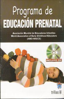 PROGRAMA DE EDUCACION PRENATAL (INCLUYE CD)