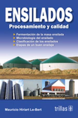 ENSILADOS. PROCESAMIENTOS Y CALIDAD / 2 ED.