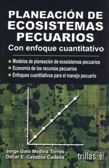 PLANEACION DE ECOSISTEMAS PECUARIOS. CON ENFOQUE CUANTITATIVO