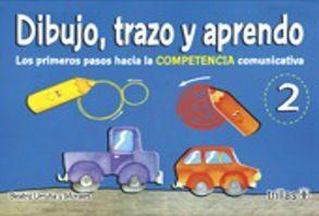 DIBUJO TRAZO Y APRENDO 2. LOS PRIMEROS PASOS HACIA LA COMPETENCIA COMUNICATIVA PREESCOLAR / 2 ED.