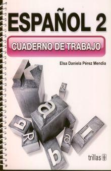 ESPAÑOL 2. CUADERNO DE TRABAJO SECUNDARIA