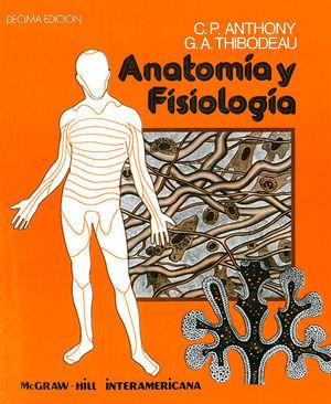 ANATOMIA Y FISIOLOGIA / 10 ED.