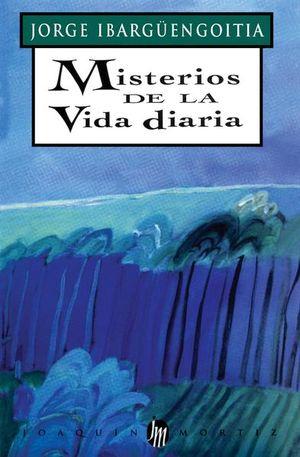 MISTERIOS DE LA VIDA DIARIA