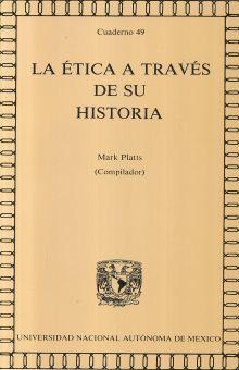 ETICA A TRAVES DE SU HISTORIA, LA