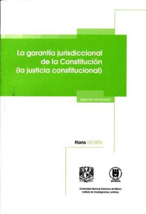 GARANTIA JURISDICCIONAL DE LA CONSTITUCION, LA (LA JUSTICIA CONSTITUCIONAL)