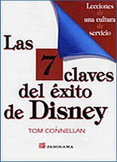 7 CLAVES DEL EXITO DE DISNEY, LAS. LECCIONES DE UNA CULTURA DE SERVICIO