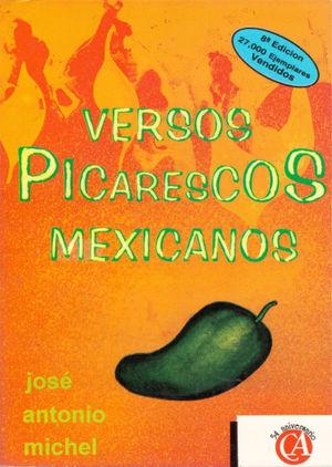 VERSOS PICARESCOS MEXICANOS. PICARDIA EN VERSO / 8 ED.