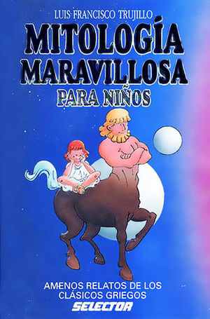 MITOLOGIA MARAVILLOSA PARA NIÑOS