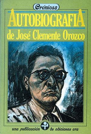 AUTOBIOGRAFIA DE JOSE CLEMENTE OROZCO