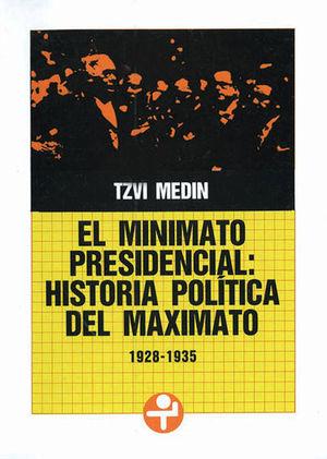 MINIMATO PRESIDENCIAL HISTORIA POLITICA DEL MAXIMATO, EL/ 1928-1935
