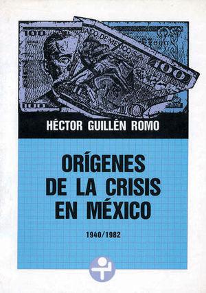 ORIGENES DE LA CRISIS EN MEXICO / 1940/1982