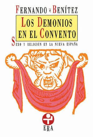 DEMONIOS EN EL CONVENTO (SEXO Y RELIGION EN LA NUEVA ESPAÑA), LOS