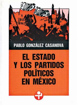 ESTADO Y LOS PARTIDOS POLITICOS EN MEXICO, EL