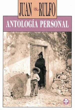 ANTOLOGIA PERSONAL / JUAN RULFO
