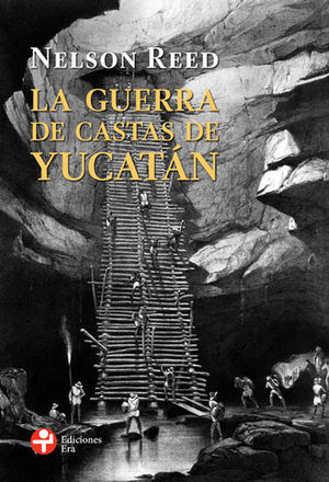 GUERRA DE CASTAS DE YUCATAN, LA