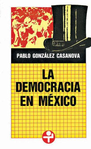 DEMOCRACIA EN MEXICO, LA / 2 ED.
