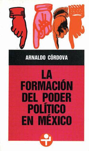 FORMACION DEL PODER POLITICO EN MEXICO, LA
