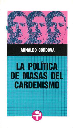 POLITICA DE MASAS DEL CARDENISMO, LA